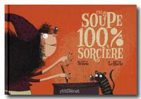Une Soupe 100 Sorciere