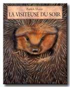 """""""La visiteuse du soir - la hérissonne""""- Patrick Morin - L'Ecole des Loisirs"""